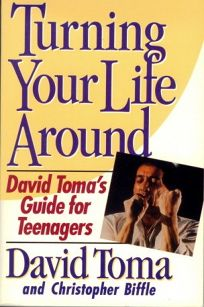 Turning Your Life Around: David Tomas Guide for Teenagers