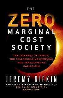 The Zero Marginal Cost Society: The Internet of Things