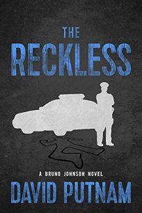 The Reckless: A Bruno Johnson Novel
