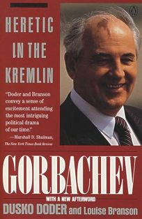 Gorbachev: 2heretic in the Kremlin