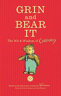 Grin and Bear It: The Wit and Wisdom of Corduroy
