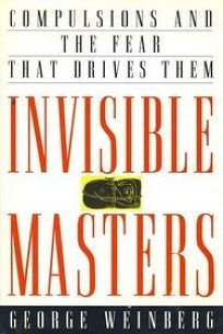 Invisible Masters: Compulsions and the Fear That Drives Them