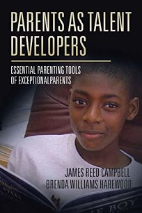 Parents as Talent Developers: Essential Parenting Tools of Exceptional Parents