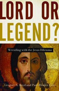 Lord or Legend? Wrestling with the Jesus Dilemma