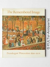 The Remembered Image: Prendergast Watercolors 1986-1906