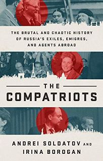 The Compatriots: The Brutal and Chaotic History of Russia's Exiles