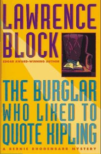The Burglar Who Liked to Quote Kipling: 8a Bernie Rhodenbarr Mystery