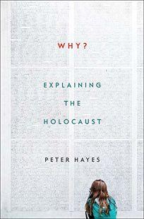 Why? Explaining the Holocaust