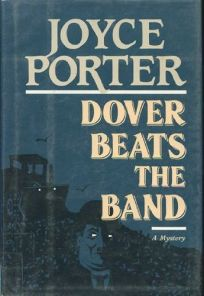 Dover Beats the Band: A Detective Chief Inspector Wilfred Dover Novel