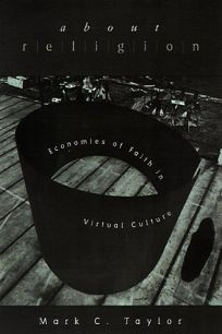 About Religion: Economies of Faith in Virtual Culture