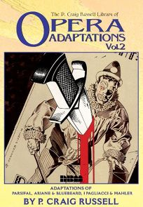 THE P. CRAIG RUSSELL LIBRARY OF OPERA ADAPTATIONS: Vol. 2