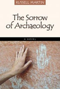 The Sorrow of Archaeology
