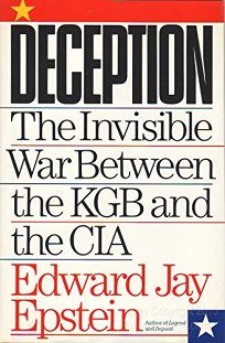 Deception: The Invisible War Between the KGB and the CIA