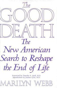 Good Death: The New American Search to Reshape the End of Life