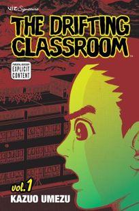 The Drifting Classroom: Vol. 1