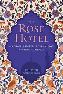 The Rose Hotel: A Memoir of Secrets