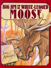 Big Jim and the White-Legged Moose