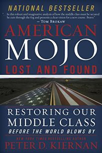 American Mojo: Lost and Found-Restoring Our Middle Class Before the Wind Blows By