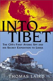 INTO TIBET: The CIAs Secret Expedition to Lhasa