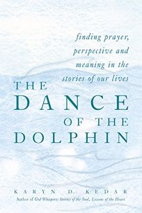 DANCE OF THE DOLPHIN: Finding Prayer