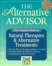 Alternative Advisor: The Complete Guide to Natural & Alterantive Treatments