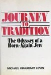 Journey to Tradition: The Odyssey of a Born-Again Jew