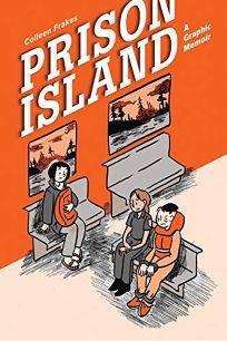 Prison Island: A Graphic Memoir