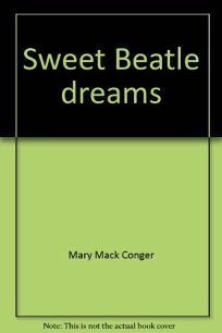 Sweet Beatle Dreams: The Diary of Mary Mack Conger