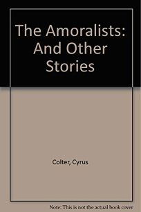 Amoralists and Other Tales: Collected Stories