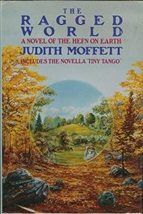 The Ragged World: A Novel of the Hefn on Earth