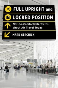 Full Upright and Locked Position: Uncomfortable Truths about Air Travel Today
