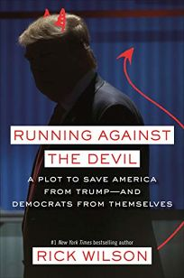 Running Against the Devil: A Plot to Save America from Trump—and Democrats from Themselves