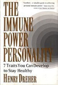 The Immune Power Personality: 2seven Traits You Can Develop to Stay Healthier
