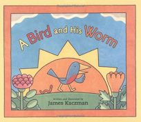 A BIRD AND HIS WORM