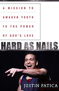 Hard as Nails: A Mission to Awaken Youth to the Power of God's Love