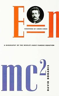 E=mc2: A Biography of the Worlds Most Famous Equation