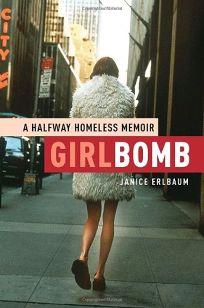 Girlbomb: A Halfway Homeless Memoir