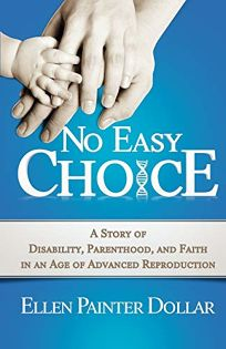 No Easy Choice: A Story of Disability