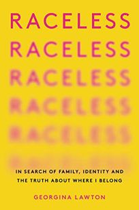 Raceless: In Search of Family