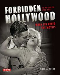 Forbidden Hollywood: The Pre-Code Era 1930–1934; When Sin Ruled the Movies