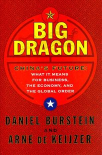 Big Dragon: Chinas Future: What It Means for Business