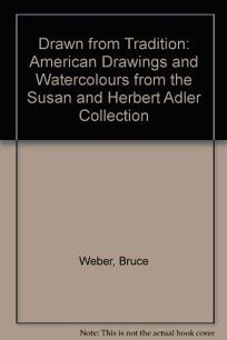 Drawn from Tradition: American Drawings and Watercolors from the Susan and Herbert Adler Collection