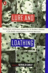 Lure and Loathing: 2essays on Race