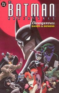 THE BATMAN ADVENTURES: Dangerous Dames and Demons