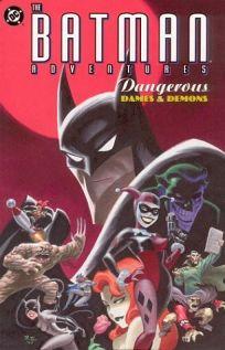 THE BATMAN ADVENTURES: Dangerous Dames and Demons