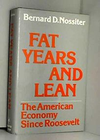 Fat Years and Lean: The American Economy Since Roosevelt