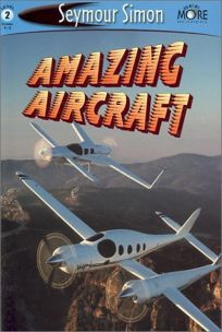 Amazing Aircraft: See More Readers Level 2