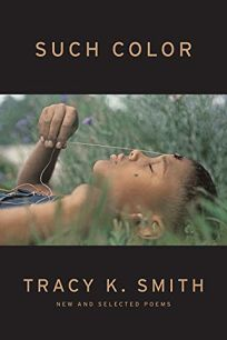 Such Color: New and Selected Poems