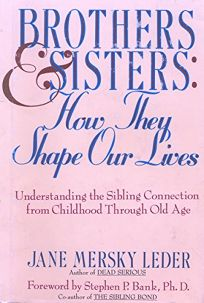 Brothers and Sisters: How They Shape Our Lives