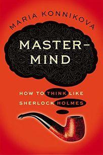 Mastermind: How to Think Like Sherlock Holmes